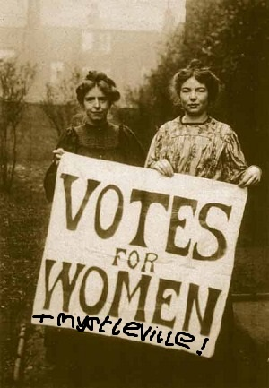 Votes for Women and Women's votes for Myrtleville!